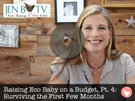 Raising Eco Baby on a Budget, Part 4: Tips for Surviving the First Few Months
